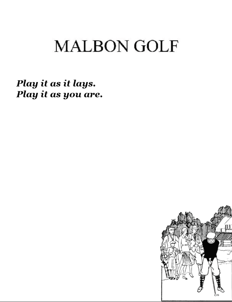 Malbon: using the brand's retro/casual voice, a symmetrical couplet with spacing.